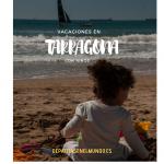 Vacaciones con niños en Tarragona